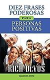 Diez frases poderosas para personas positivas (Only initial capital) by Rich DeVos (2012-01-01) - Rich DeVos