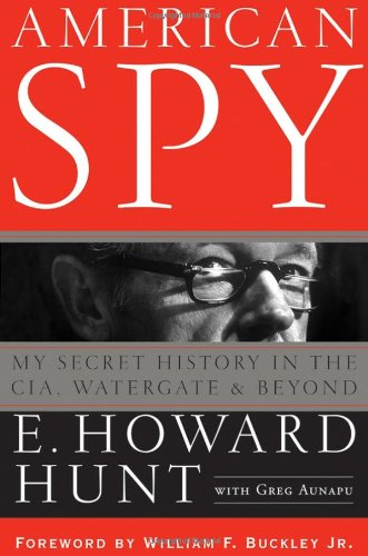 Howard Hunt (American Spy: My Secret History in the Cia, Watergate and Beyond)