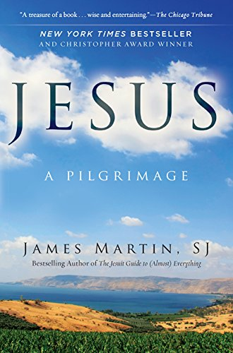 Jesus: A Pilgrimage por James Martin