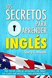Los secretos para aprender ingles: Por fin un libro de autoayuda con todas las claves que necesitas para aprender inglés