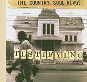 Testifying - The Country Soul Revue