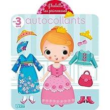 Avec les autocollants, j'habille: Les petites princesses - Dès 3 ans