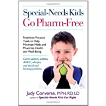 Special-Needs Kids Go Pharm-Free: Nutrition-Focused Tools to Help Minimize Meds and Maximize Health and Well-Being (English Edition)
