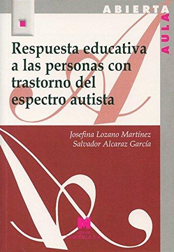 Respuesta educativa a las personas con trastorno del espectro autista por Salvador Alcaraz García