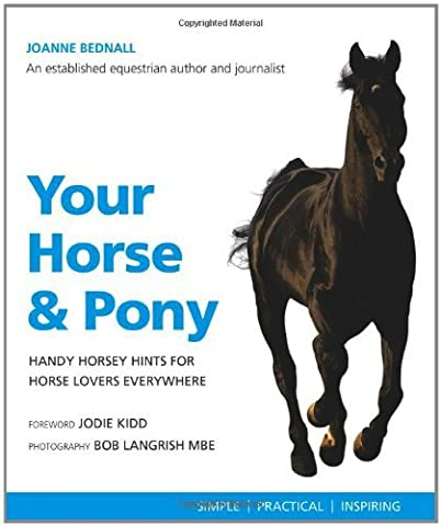 Your Horse & Pony: Handy Horsey Hints For Horse Lovers Everywhere (Greatest Guides) by Joanne Bednall (Horsey Pony)