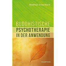 Buddhistische Psychotherapie in der Anwendung
