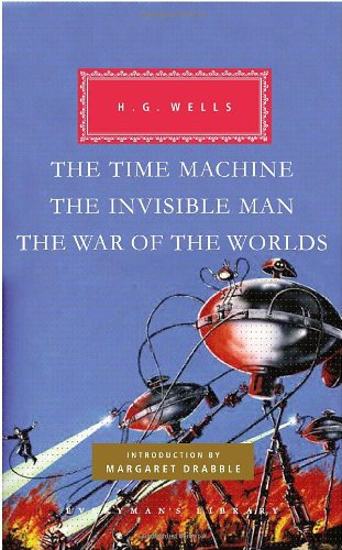 The Time Machine, The Invisible Man, The War of the Worlds (Everyman's Library, Band 329)