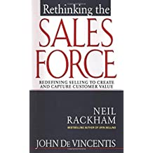 Rethinking the Sales Force: Redefining Selling to Create and Capture Customer Value by John Devincentis (1-Mar-1999) Hardcover