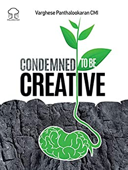 Condemned to be Creative (Creative Living Book 1) by [Panthalookaran CMI, Varghese]