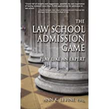 The Law School Admission Game: Play Like an Expert (Law School Expert) by Ann K. Levine (2009-05-15)