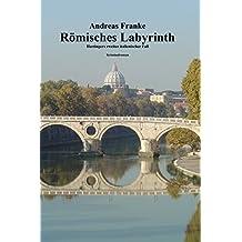 RÖMISCHES LABYRINTH (Hartingers zweiter italienischer Fall 2)