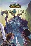 Telecharger Livres World of Warcraft Tome 01 Traveler (PDF,EPUB,MOBI) gratuits en Francaise