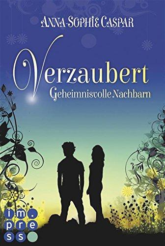 Verzaubert, Band 1: Geheimnisvolle Nachbarn von [Caspar, Anna-Sophie]