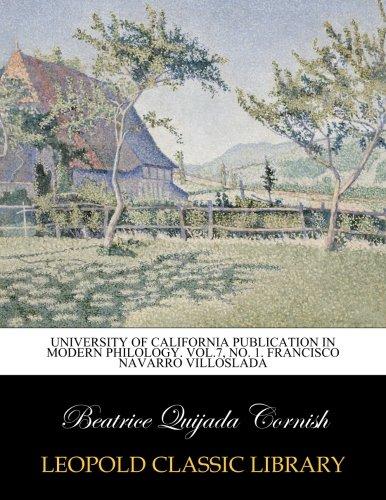 University of California publication in modern philology. Vol.7, No. 1. Francisco Navarro Villoslada por Beatrice Quijada Cornish