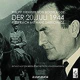 Der 20 - Juli 1944, 2 Audio-CDs - Philipp Freiherr von Boeselager