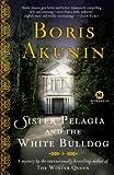 (SISTER PELAGIA AND THE WHITE BULLDOG ) BY Akunin, Boris (Author) Paperback Published on (01 , 2007) - Boris Akunin