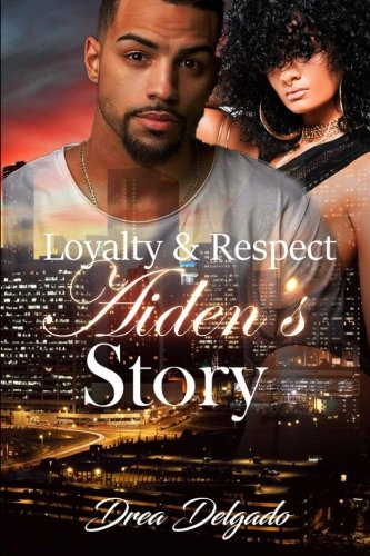 Loyalty & Respect: Aiden's Story