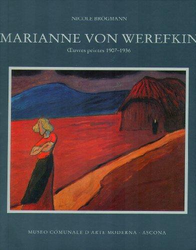 Marianne von Werefkin: Oeuvres peintes 1907-1936.