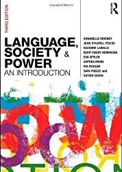 Language, Society and Power: An Introduction 3rd (third) Edition by Mooney, Annabelle, Peccei, Jean Stilwell, LaBelle, Suzanne, published by Routledge (2010)