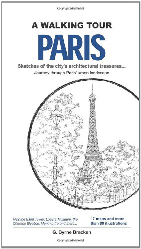 A Walking Tour: Paris,: Sketches of the City's Architectural Treasures