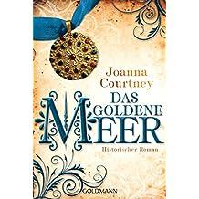 Das goldene Meer: Historischer Roman - Die drei Königinnen Saga 2 (German Edition)