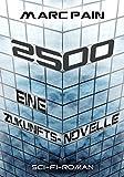 2500: Eine Zukunfts-Novelle von Marc Pain