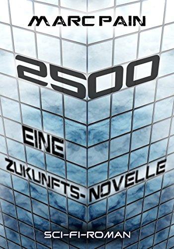 Buchseite und Rezensionen zu '2500: Eine Zukunfts-Novelle' von Marc Pain