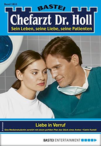 Dr. Holl 1855 - Arztroman: Liebe in Verruf