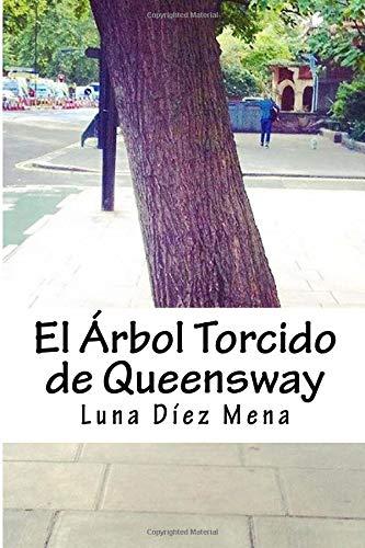 El Árbol Torcido de Queensway por Luna Díez Mena