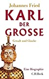 Karl der Gro?e: Gewalt und Glaube