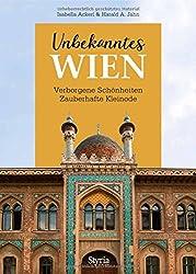 Unbekanntes Wien: Verborgene Schönheiten - Zauberhafte Kleinode