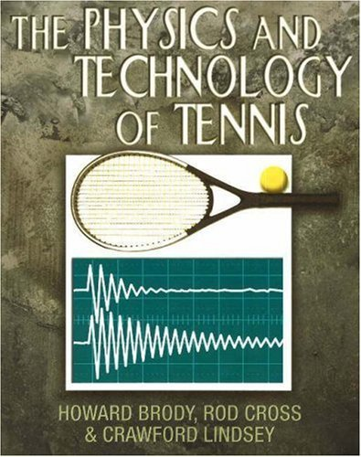 PHYSICS TECHNOLOGY OF TENNIS by HOWARD BRODY ROD CR (2004-04-01)