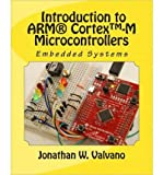 [(Embedded Systems: Introduction to Arm(r) Cortex -M Microcontrollers)] [by: Jonathan W Valvano]