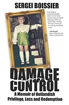 Damage Control: A Memoir of Outlandish Privilege, Loss and Redemption par [Boissier, Sergei]