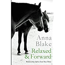 Relaxed & Forward: Relationship Advice from Your Horse (English Edition)