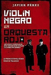 Violín negro en orquesta roja (Algaida Literaria - Premio Ateneo Ciudad De Valladolid)