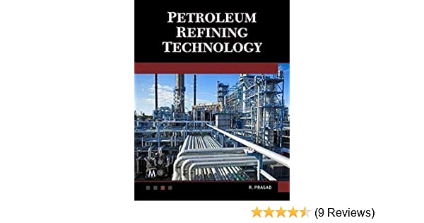 Petroleum Refining Technology By Ram Prasad Download