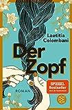 Der Zopf: Roman von Laetitia Colombani