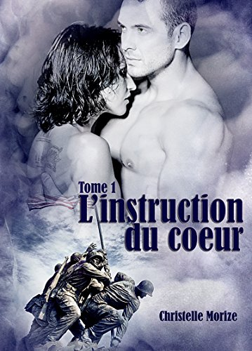 L'instruction du coeur, tome 1 par Christelle Morize