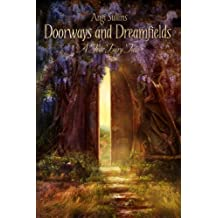 Doorways and Dreamfields - A True Fairy Tale by Angi Sullins (2011-05-25)