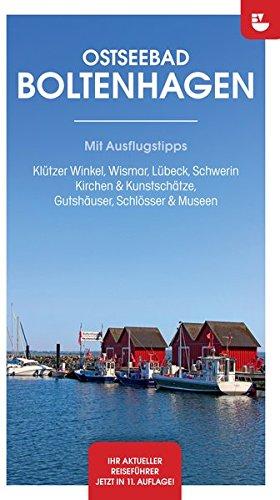 Preisvergleich Produktbild Reiseführer Boltenhagen & Umgebung 2016/17: Mit Ausflugstipps | Klützer Winkel, Lübeck, Wismar, Schwerin | Kirchen und Kunstschätze | Gutshäuser, Schlösser und Museen
