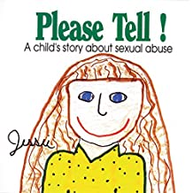 Please Tell: A Child's Story About Sexual Abuse (Early Steps) (English Edition)