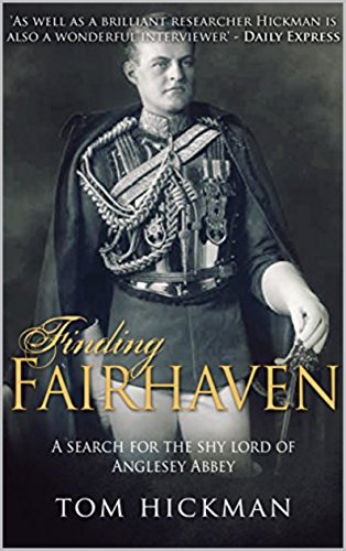 Finding Fairhaven: A Search for the Shy Lord of Anglesey Abbey (English Edition)