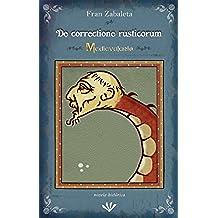 De correctione rusticorum: La verdadera historia de san Martín de Braga, el azote de los paganos (Medievalario nº 1)