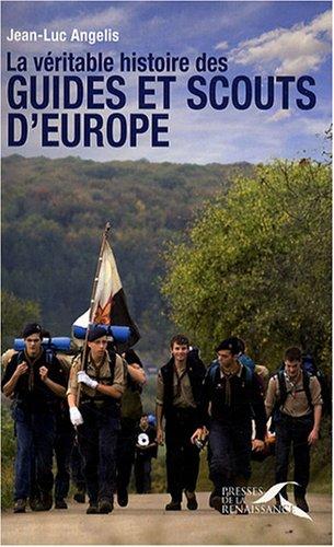 La véritable histoire des guides et scouts d'Europe