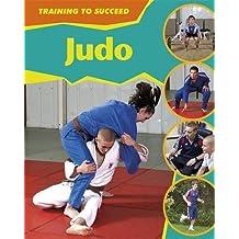Judo (Training to Succeed) by Rita Storey (2010-07-08)