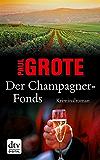 Der Champagner-Fonds: Kriminalroman