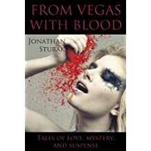 From Vegas With Blood: Tales of Love, Mystery, and Suspense (English Edition)