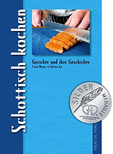 """Schottisch kochen: Aus der Reihe """"Gerichte und ihre Geschichte"""""""