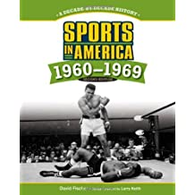 Sports in America 1960-1969: A Decade-by-decade History